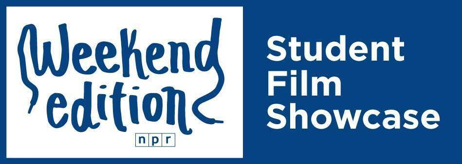 Weekend Edition Student Film Showcase